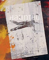 Haunted: Contemporary Photography | Video | Performance