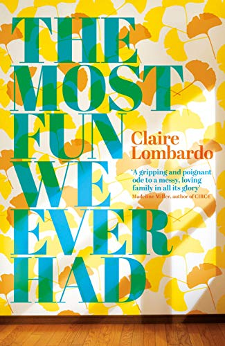 The Most Fun We Ever Had by [Lombardo, Claire]