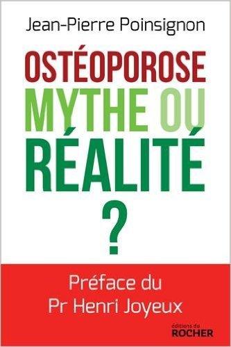 Ostoroporose mythe ou ralit de Jean-Pierre Poinsignon ( 24 septembre 2015 )