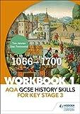 AQA GCSE History skills for Key Stage 3: Workbook 1 1066-1700