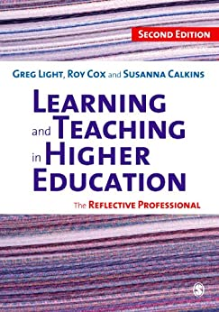 Learning and Teaching in Higher Education: The Reflective Professional by [Light, Greg, Cox, Roy, Calkins, Susanna C.]