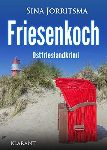 Friesenkoch. Ostfrieslandkrimi (Mona Sander und Enno Moll ermitteln 14)
