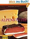 Alpenküche: Genuss und Kultur (GU Für...