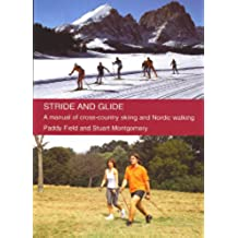 Stride and Glide: A manual of cross-country skiing and Nordic walking (English Edition)