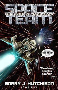 Space Team: The Guns of Nana Joan by [Hutchison, Barry J.]