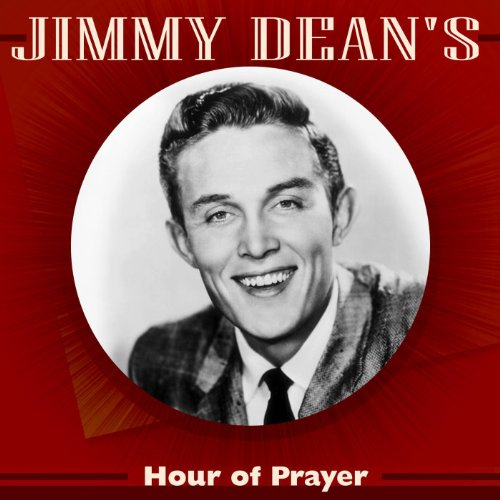 jimmy-deans-hour-of-prayer