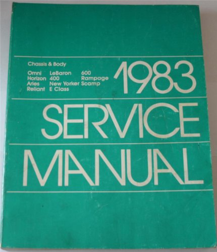 1983 Chrysler Corporation Chassis-Body Service Manual For Front Wheel Drive Passenger Vehicles. Covers: New Yorker-600, Aires-Reliant, Rampa -