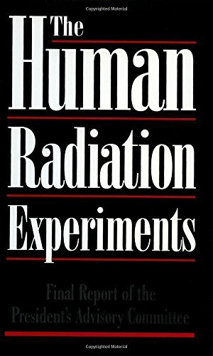The Human Radiation Experiments: Final Report Of The Advisory Committee On Human Radiation Experiments por Advisory Committee On Human Radiation Experiments epub