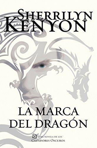 La marca del dragón (Cazadores Oscuros 26) de [Kenyon, Sherrilyn]