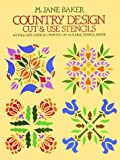 Country Design Cut and Use Stencils: Cut and Use Stencils : 65 Full-Size Stencils Printed on Durable Stencil Paper