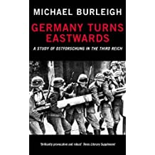 Germany Turns Eastwards: A Study of Ostforschung in the Third Reich