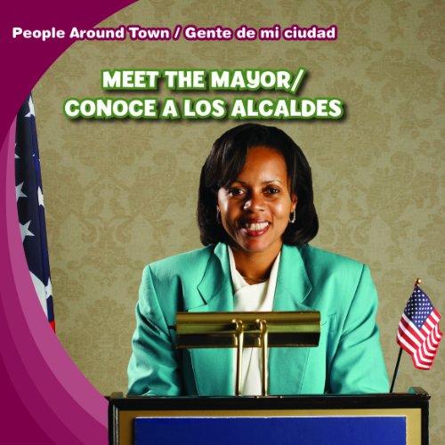 Meet the Mayor / Conoce a los alcaldes (People Around Town / Gente de mi ciudad)