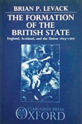 The Formation of the British State: England, Scotland and the Union, 1603-1707