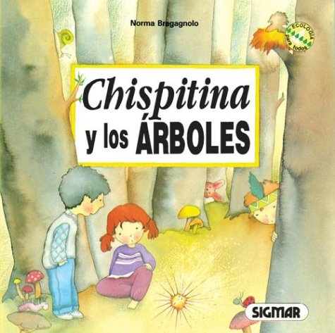 Chispitina Y Los Arboles/chispitina And The Trees (ECOCUENTOS)