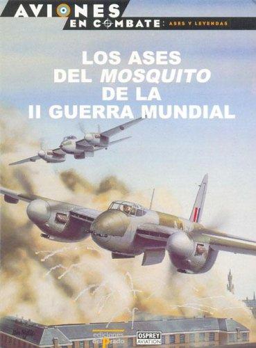 Ases del mosquito de la II Guerra mundial por Juan Maria Martínez