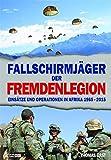 Fallschirmjäger der Fremdenlegion: Einsätze und Operationen in Afrika 1965–2015