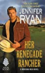 Her Renegade Rancher: A Montana Men N...