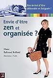 Telecharger Livres Envie d etre zen et organisee Un guide essentiel pour eviter le burn out maternel FEMMES ACTIVES (PDF,EPUB,MOBI) gratuits en Francaise