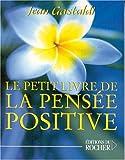 Le Petit Livre de la pensée positive