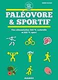 Paléovore & sportif - Une alimentation 100 % naturelle et 100 % sport (Sport et Food)
