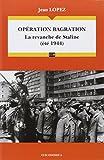 Opération bagration la revanche de Staline (été 1944)