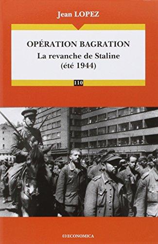 Opration bagration la revanche de Staline (t 1944)