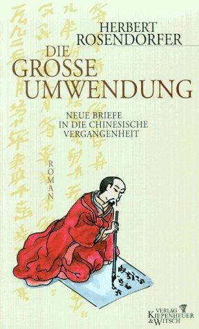 : Neue Briefe in die chinesische Vergangenheit (Das Lesen In Eine Neue China)