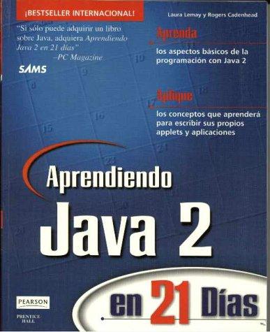 Aprendiendo Java 2.0 En 21 Dias (Sams Teach Yourself.in 21 Days)