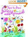 How to Draw Fairies and Mermaids (Usborne Activities)