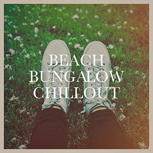 Beach Bungalow Chillout -