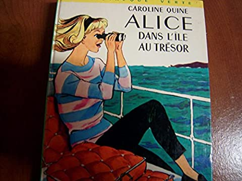 Caroline Quine. Alice dans l'île au trésor : Ethe Quest of the missing mape. Texte français de Claude Voilier. Illustrations d'Albert Chazelle