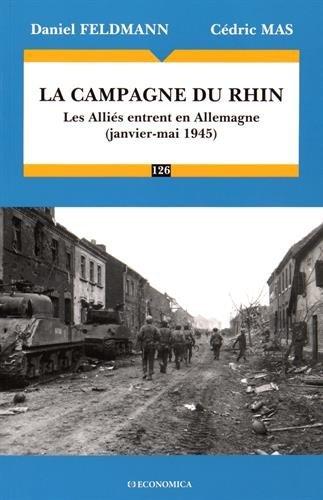 La campagne du Rhin 1945 : Les Alliés entrent en Allemagne par Cédric Mas