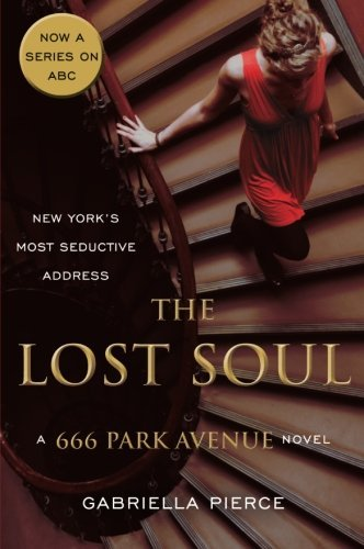 the-lost-soul-a-666-park-avenue-novel-666-park-avenue-novels-by-gabriella-pierce-2013-02-19