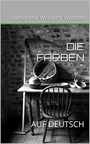 DIE FARBEN: AUF DEUTSCH (English Edition) eBook: Jamantha Williams ...