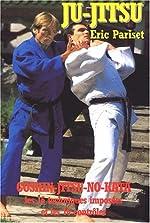 Ju-Jitsu. Goshin-jitsu-no-kata, les 16 techniques imposées et les 16 contrôles de Eric Pariset