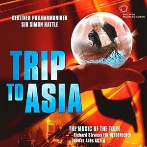 """Trip to Asia - The Music of the Tour (Richard Strauss' """"Ein Heldenleben"""" & Thomas Adès' """"Asyla"""")"""