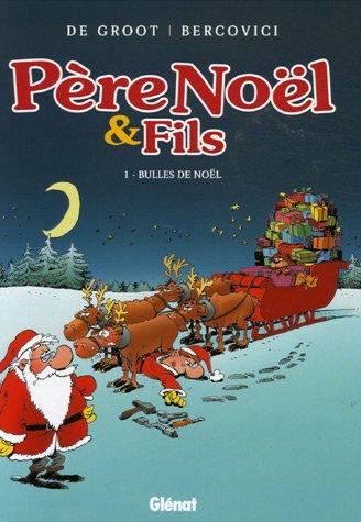 Père Noël et Fils (1) : Bulles de Noël
