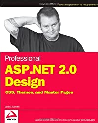Professional ASP.NET 2.0 Design: CSS, Themes, and Master Pages (Programmer to Programmer) by Jacob J. Sanford (14-Sep-2007) Paperback