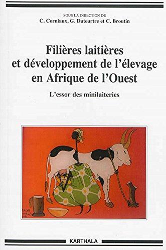 Filières laitières et développement de l'élevage en Afrique de l'Ouest : L'essor des minilaiteries par Christian Corniaux, Guillaume Duteurtre, Cécile Broutin, Collectif
