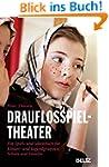 Drauflosspieltheater: Ein Spiel- und...