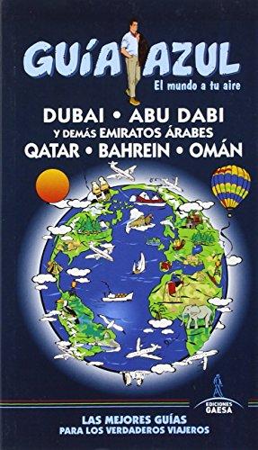 Guía azul Emiratos Árabes : Dubai, Abu Dabi y demás Emiratos Árabes