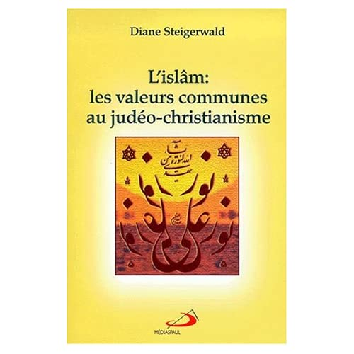 L'Islam. Les valeurs communes au judéo-christianisme