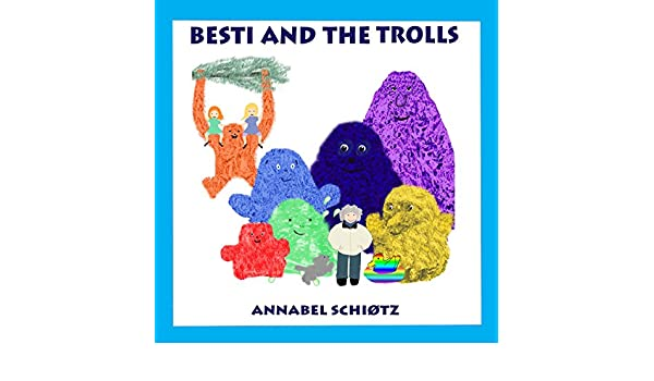 Besti and the Trolls: Funny Troll Stories For Children Ages