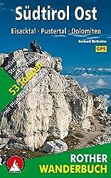 Südtirol Ost: Eisacktal - Pustertal - Dolomiten. 53 Touren zwischen Sterzing und Sexten - mit Pfunderer Höhenweg. Mit GPS-Tracks. (Rother Wanderbuch)