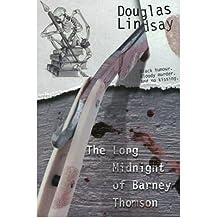 [(The Long Midnight of Barney Thomson (Book 1))] [Author: Douglas Lindsay] published on (November, 2008)