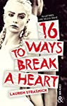 16 ways to break a heart par Strasnick
