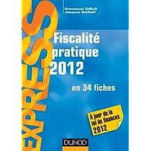 Fiscalité pratique 2012 - 17e édition - en 34 fiches