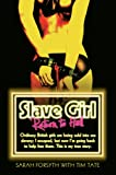 Slave Girl - Return to Hell: Ordinary British girls are being sold into sex slavery; I escaped, but now I'm going to help free them. This is my true story