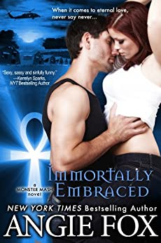 Immortally Embraced (Monster MASH Series Book 2) by [Fox, Angie]