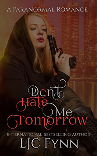 Don't Hate Me Tomorrow by [Fynn, LJC]